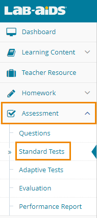 "Click ""Assessments"" then click ""Standard Tests""."